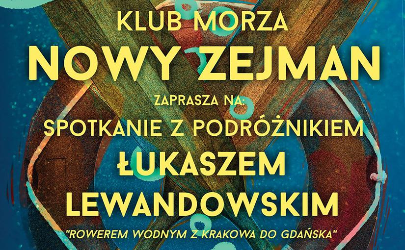 """Spotkanie zPodróżnikiem: """"Rowerem wodnym zKrakowa doGdańska"""""""