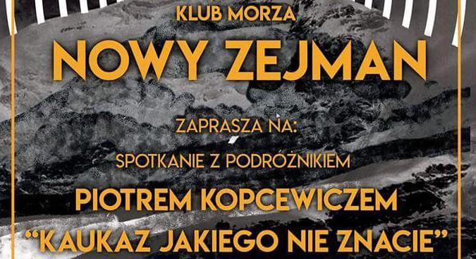 """Spotkanie zPodróżnikiem – Piotr Kopcewicz – """"Kaukaz"""""""