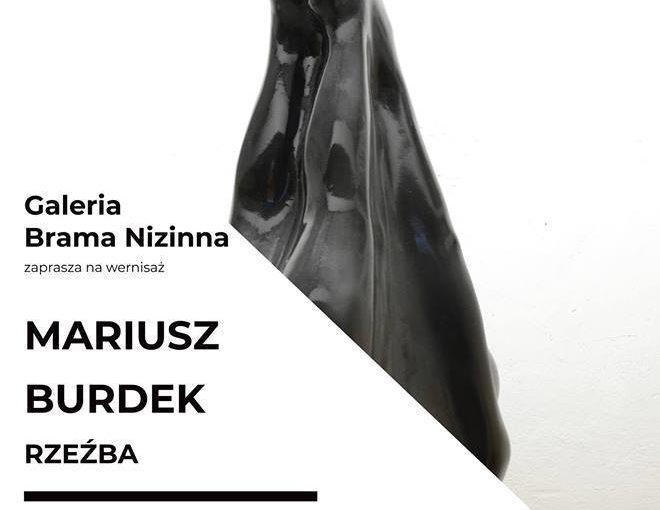 Wernisaż: Mariusz Burdek. Rzeźba.