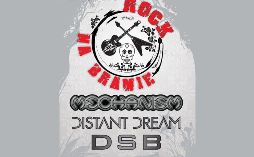 Rock naBramie – koncerty: Mechanism, Distant Dream, DSB