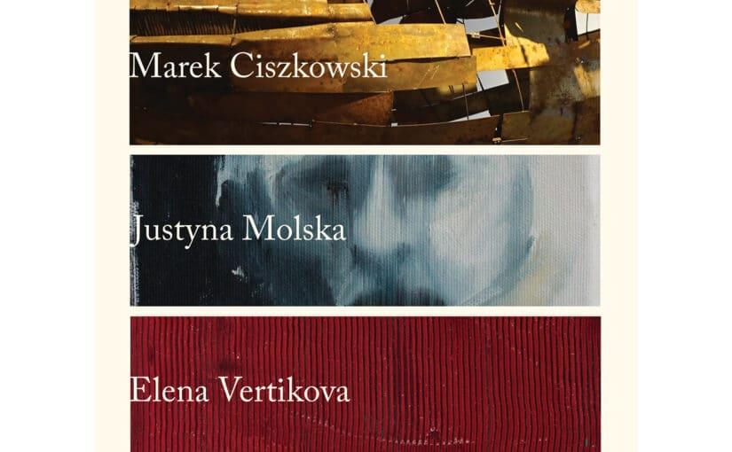 Wystawa – Ciszkowski, Molska, Vertikova